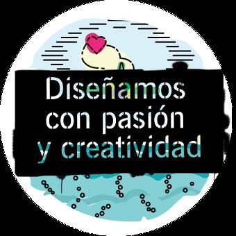 Diseñamos con pasión y creatividad